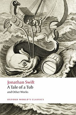 A Tale of a Tub and Other Works By Swift, Jonathan/ Ross, Angus (EDT)/ Woolley, David (EDT)